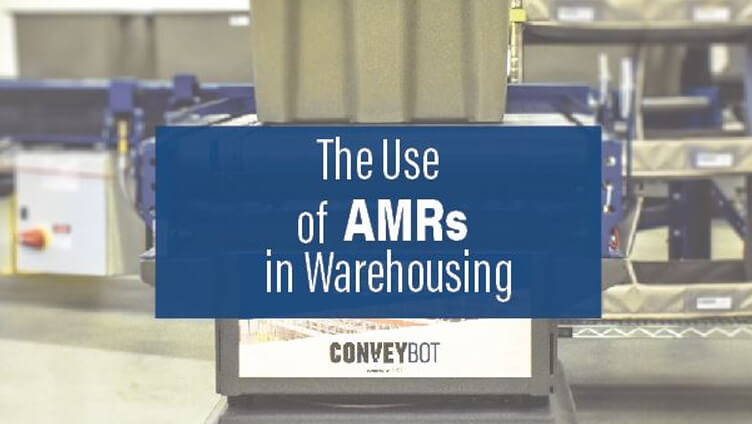 The Use of AMRs in Warehousing
